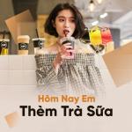 Download nhạc hay Hôm Nay Em Thèm Trà Sữa mới nhất
