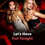 "Download nhạc hot Let""s Have Fun Tonight miễn phí"