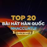 Nghe nhạc Mp3 Top 20 Bài Hát Hàn Quốc NhacCuaTui Tuần 26/2017 trực tuyến