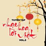Download nhạc hay Tuyển Tập Nhạc Hoa Lời Việt (Vol. 5) Mp3 miễn phí