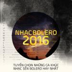 Nghe nhạc online Nhạc Bolero 2016 - Tuyển Chọn Những Ca Khúc Nhạc Sến Bolero Nổi Bật chất lượng cao