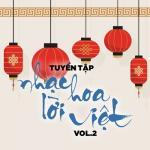 Tải bài hát Mp3 Tuyển Tập Nhạc Hoa Lời Việt (Vol. 2) miễn phí