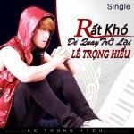 Tải bài hát Mp3 Rất Khó Để Quay Trở Lại (Single) mới nhất