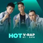 Tải bài hát Nhạc V-Rap Hot Tháng 07/2018 Mp3 miễn phí