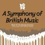Tải bài hát A Symphony Of British Music: Music For The Closing Ceremony Of The London 2012 Olympic Games Mp3 mới
