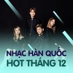 Nghe nhạc hot Nhạc Hàn Quốc Hot Tháng 12/2017 Mp3