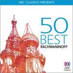 Tải bài hát hay 50 Best – Rachmaninoff mới online