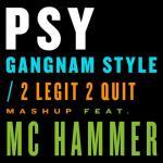 Tải nhạc mới Gangnam Style / 2 Legit 2 Quit Mashup (Single) nhanh nhất