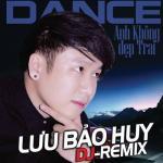 Tải bài hát mới Anh Không Đẹp Trai (Dance Remix) trực tuyến