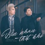Download nhạc hay Bên Nhau Thật Khó (Single) Mp3 trực tuyến
