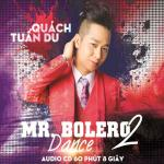 Nghe nhạc Mp3 Mr Bolero Dance 2 trực tuyến