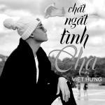 Download nhạc mới Chất Ngất Tình Cha (Single) chất lượng cao