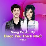 Tải nhạc hot Song Ca Âu Mỹ Được Yêu Thích Nhất (Vol.2) nhanh nhất
