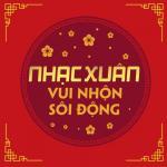 Download nhạc hot Nhạc Xuân Vui Nhộn Sôi Động về điện thoại