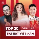 Tải nhạc Mp3 Top 20 Bài Hát Việt Nam Tuần 05/2019 mới nhất