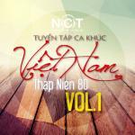 Tải bài hát Tuyển Tập Ca Khúc Việt Nam Thập Niên 80 (Vol. 1) trực tuyến