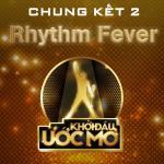 """Tải bài hát mới Khởi Đầu Ước Mơ (Dream High) Chung Kết 2 """"Rhythm Fever"""" về điện thoại"""