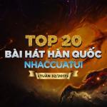 Tải nhạc online Top 20 Bài Hát Hàn Quốc NhacCuaTui Tuần 32/2017 Mp3