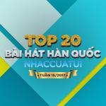 Nghe nhạc online Top 20 Bài Hát Hàn Quốc NhacCuaTui Tuần 15/2017 Mp3 mới