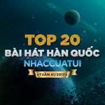 Nghe nhạc online Top 20 Bài Hát Hàn Quốc NhacCuaTui Tuần 41/2017 Mp3 hot