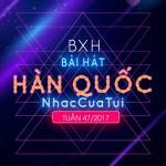 Nghe nhạc online Top 20 Bài Hát Hàn Quốc NhacCuaTui Tuần 47/2017 chất lượng cao