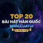 Tải nhạc mới Top 20 Bài Hát Hàn Quốc NhacCuaTui Tuần 36/2017 hay online