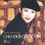 Tải nhạc hay Trịnh Vĩnh Trinh 2 - Cho Đời Chút Ơn Mp3 hot