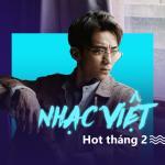 Tải nhạc hot Nhạc Việt Hot Tháng 02/2017 Mp3 trực tuyến