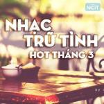 Tải nhạc Mp3 Nhạc Trữ Tình Hot Tháng 3/2015 hay online