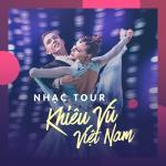 Tải bài hát online Nhạc Tour Khiêu Vũ Việt Nam Tuyển Chọn nhanh nhất