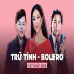Download nhạc online Top TRỮ TÌNH BOLERO Hot Nhất 2018 Mp3 hot