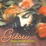 Download nhạc online Giêsu Tình Yêu Của Tôi (Vol.4) hay nhất