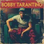 Tải bài hát hot Bobby Tarantino hay nhất