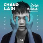 Tải nhạc online Chẳng Là Gì Của Nhau (Single) Mp3 hot