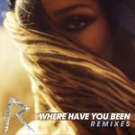 Tải bài hát online Where Have You Been (Remixes Ep) mới