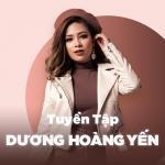 Download nhạc Những Bài Hát Hay Nhất Của Dương Hoàng Yến Mp3 hot