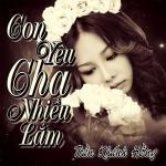 Nghe nhạc mới Con Yêu Cha Nhiều Lắm (Single) hay nhất