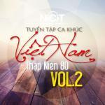 Tải bài hát Tuyển Tập Ca Khúc Việt Nam Thập Niên 80 (Vol. 2) hay online