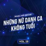 Tải bài hát mới Nhạc Hải Ngoại (Vol. 13 - Những Nữ Danh Ca Không Tuổi) hay nhất