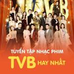 Download nhạc hay Tuyển Tập Nhạc Phim TVB Hay Nhất 2017