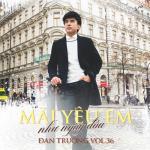 Download nhạc hay Mãi Yêu Em Như Ngày Đầu (Vol. 36) Mp3 online
