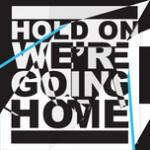"""Nghe nhạc hay Hold On, We""""Re Going Home (Single) hot"""