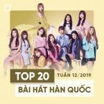 Download nhạc online Top 20 Bài Hát Hàn Quốc Tuần 12/2019 Mp3 hot