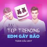 Tải nhạc mới Top 10 EDM Gây Bão Toàn Cầu 2017 online
