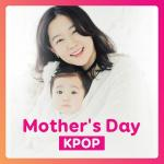 """Tải nhạc mới Mother""""s Day - K-Pop Songs miễn phí"""