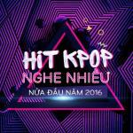 Nghe nhạc hay Hit K-Pop Nghe Nhiều Nửa Đầu Năm 2016 về điện thoại