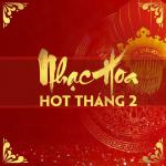 Nghe nhạc Mp3 Nhạc Hoa Hot Tháng 02/2017 hay online