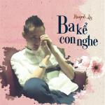 Tải nhạc Ba Kể Con Nghe Cover (Single) hay nhất