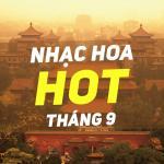 Tải nhạc hot Nhạc Hoa Hot Tháng 09/2017 Mp3