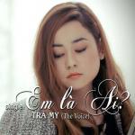 Tải bài hát Em Là Ai (Single) Mp3 miễn phí